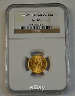 NGC graded 1926 Sesquicentennial Gold Commemorative $2 1/2 MS65 nice coin